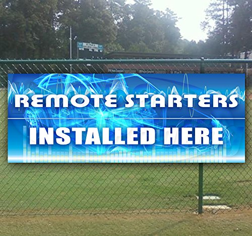 REMOTE STARTERS INSTALLED HERE 13 oz heavy duty vinyl banner with grommets (many sizes available)