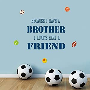 IARTTOP Creative Brother Friend Sports Wall Decal, Inspirational Quote Because I Have A Brother I Always Have A Friend Lettering Wall Sticker for Kids Room Boys Bedroom Decor