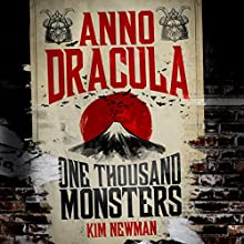 Anno Dracula: One Thousand Monsters: Anno Dracula, Book 5 Audiobook by Kim Newman Narrated by William Gaminara