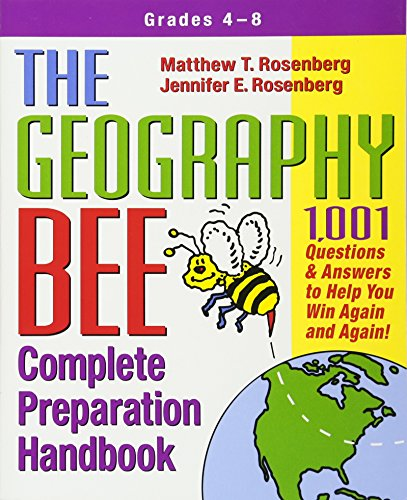 The Geography Bee Complete Preparation Handbook  1 001 Questions   Answers To Help You Win Again And Again