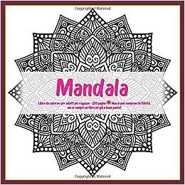 Libro Da Colorare Per Adulti Per Ragazze Mandala 120 Pagine Non