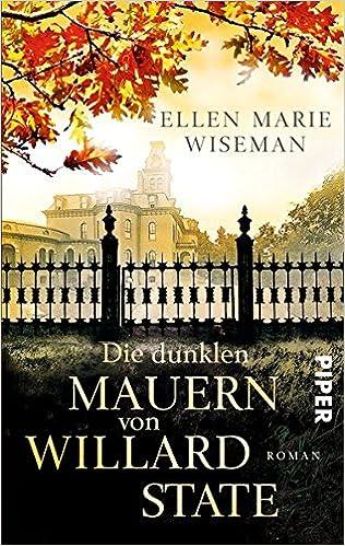 Die dunklen Mauern von Willard State: Roman: Amazon.de: Ellen Marie ...