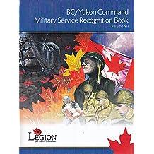 Tne Royal Canadian Legion BC/Yukon Command Military Service Recognition Book Volume VII