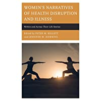 Women's Narratives of Health Disruption and Illness: Within and Across their Life...