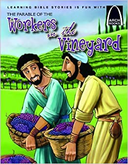 Book Parable of the Workers in the Vineyard The (Arch Books) by Schkade Jonathan (2012-01-01)