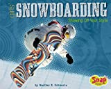 Girls' Snowboarding, Heather E. Schwartz, 1429601353