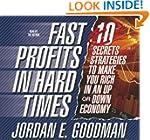 Fast Profits in Hard Times: 10 Secret...