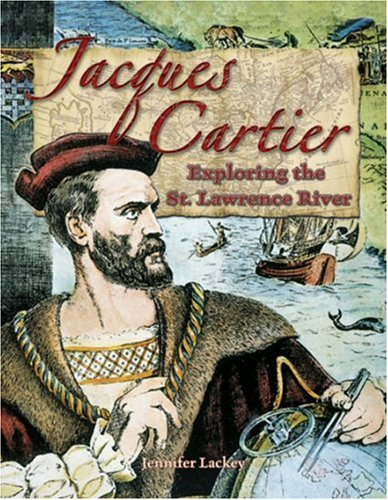 Jacques Cartier  Exploring The St  Lawrence River  In The Footsteps Of Explorers