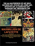 img - for The 300 masterpieces of art brut, outsider art, psychic art, spirit art, intuitive art, illuminated art, mediumistic art. From Medieval Times To The Present Day. (History of Alternative Art Book 1) book / textbook / text book