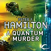 A Quantum Murder: The Greg Mandel Trilogy, Part 2 | Peter F. Hamilton