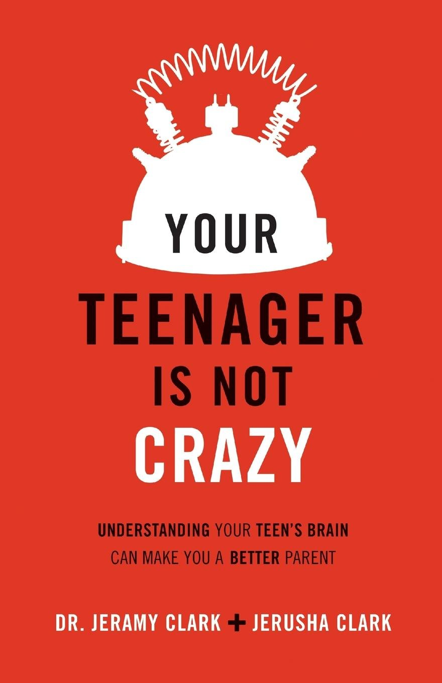 Modern Parenting May Hinder Brain >> Your Teenager Is Not Crazy Understanding Your Teen S Brain Can Make