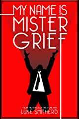 My Name Is Mister Grief - A Mysterious Science Fiction Tale (Tales of the Unusual) Kindle Edition
