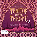 Traitor to the Throne: Rebel of the Sands, Book 2 Audiobook by Alwyn Hamilton Narrated by Soneela Nankani