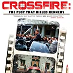 Crossfire: The Plot That Killed Kennedy | Jim Marrs