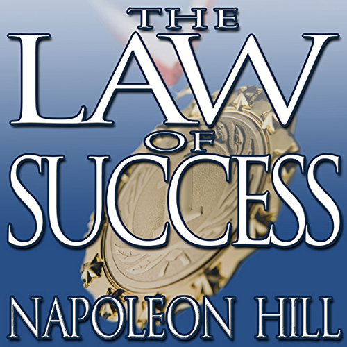 The Law of Success: From the Master Mind to the Golden Rule (in Sixteen Lessons) (The Law Of Success In 16 Lessons)