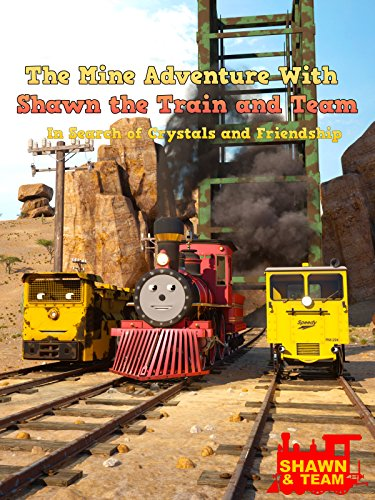 The Mine Adventure With Shawn the Train and Team - In Search of Crystals and -