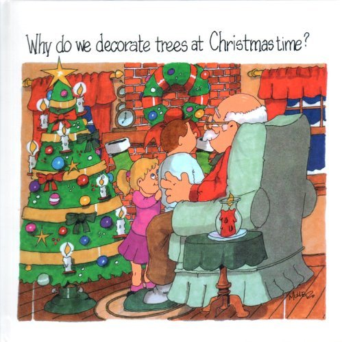 Why Do We Decorate Trees at Christmas Time? by Jerry Free (2013-01-14) (Decorate Christmas Tree Why)