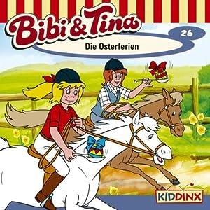 Die Osterferien (Bibi und Tina 26) Hörspiel