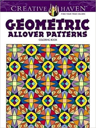 amazoncom creative haven geometric allover patterns coloring book creative haven coloring books 9780486781648 ian o angell creative haven books - Creative Haven Coloring Books