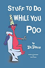 Stuff to Do While You Poo by Dr. Deuce (Bathroom Books by Dr. Deuce) Paperback