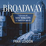 #1: Broadway: A History of New York City in Thirteen Miles