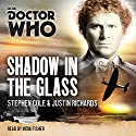 Doctor Who: Shadow in the Glass: A 6th Doctor Novel Radio/TV Program by Stephen Cole, Justin Richards Narrated by India Fisher