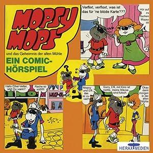 Mopsy Mops und das Geheimnis der alten Mühle (Mopsy Mops 2) Hörspiel