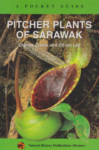 (Pitcher Plants of Sarawak: A Pocket Guide)