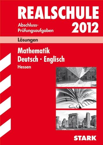 abschluss-prfungsaufgaben-realschule-hessen-lsungen-sammelband-2012-mathematik