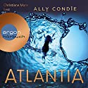 Atlantia Audiobook by Ally Condie Narrated by Christiane Marx