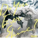 Do You Ever Shine? 【通常盤】(CD)