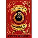 The Clarity of Cold Steel: A Steampunk Detective Novel