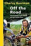 Off the Road: Von Sydney nach Tokio<BR> auf die harte Tour<BR>Unter Mitarbeit von Jeff Gulvin