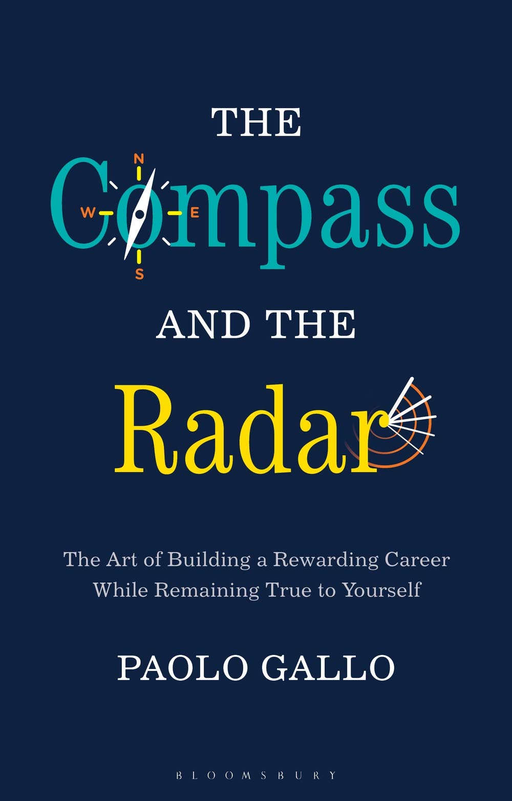 5ab15f99c The Compass and the Radar  The Art of Building a Rewarding Career While  Remaining True to Yourself Hardcover – 18 Oct 2018