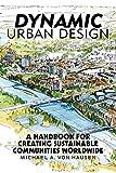 Dynamic Urban Design: A Handbook for Creating