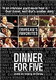 "Dinner For Five: ""Favreau's Favorites"""