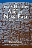 The Early History of the Ancient near East, 9000-2000 B. C. 9780226586588