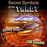 Secret Symbols of the Tarot   Steven Ashe
