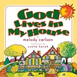 God Lives in My House, Melody Carlson, 1581340702
