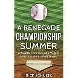 A Renegade Championship Summer: A Broadcaster's View of a Magical Minor League Baseball Season