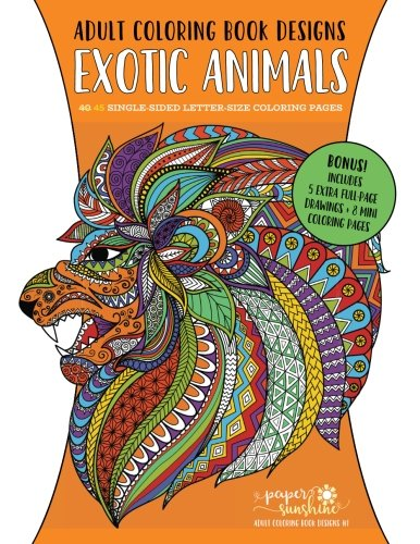 Adult Coloring Book Designs: Exotic Animals (Paper Sunshine Adult Coloring Book Designs) (Volume 1)