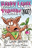 Harry Loves Turnips...Not!, Laura Baldwin, 1611530148