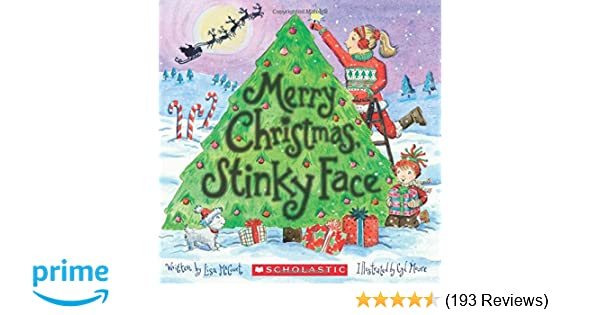 merry christmas stinky face lisa mccourt cyd moore 9781338029192 amazoncom books - Images Merry Christmas