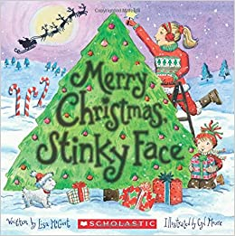 I Love Christmas.Merry Christmas Stinky Face Lisa Mccourt Cyd Moore
