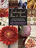 img - for Embroidered Flora & Fauna: Three-Dimensional Textured Embroidery book / textbook / text book