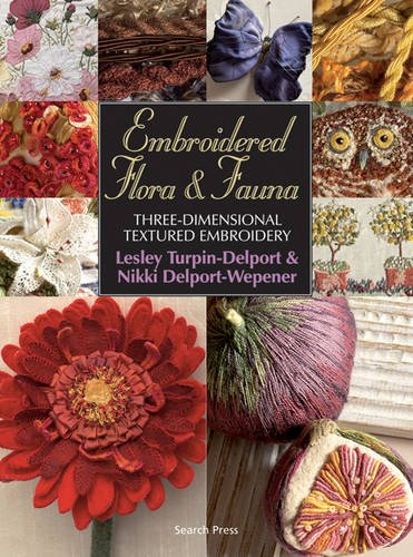 - Embroidered Flora & Fauna: Three-Dimensional Textured Embroidery