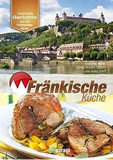fränkische spezialitäten: die beliebtesten rezepte der original ... - Fränkische Küche Rezepte