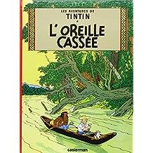 AVENTURES DE TINTIN (LES) T.06 : L'OREILLE CASSÉE