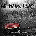 No Man's Land Audiobook by Jacqueline Druga Narrated by Andrew B. Wehrlen