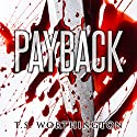 Payback Audiobook by T. S. Worthington Narrated by Alan Munro